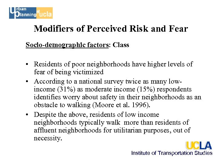 Modifiers of Perceived Risk and Fear Socio-demographic factors: Class • Residents of poor neighborhoods