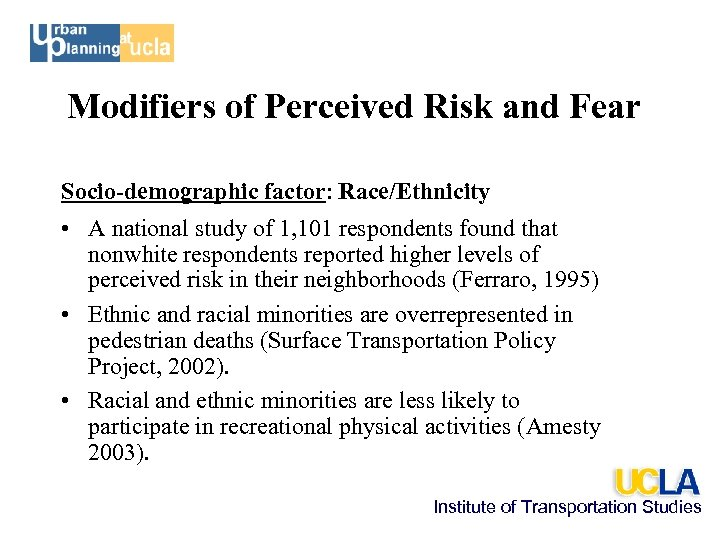 Modifiers of Perceived Risk and Fear Socio-demographic factor: Race/Ethnicity • A national study of