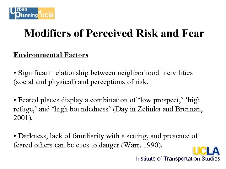 Modifiers of Perceived Risk and Fear Environmental Factors • Significant relationship between neighborhood incivilities