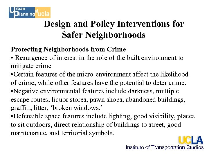 Design and Policy Interventions for Safer Neighborhoods Protecting Neighborhoods from Crime • Resurgence of