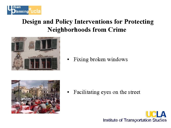 Design and Policy Interventions for Protecting Neighborhoods from Crime • Fixing broken windows •