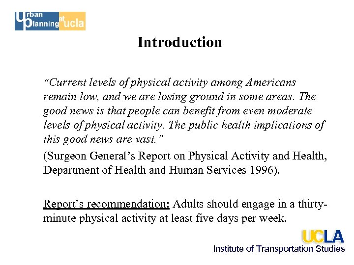 """Introduction """"Current levels of physical activity among Americans remain low, and we are losing"""