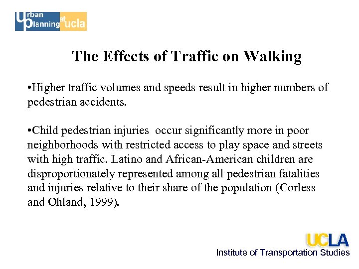 The Effects of Traffic on Walking • Higher traffic volumes and speeds result in