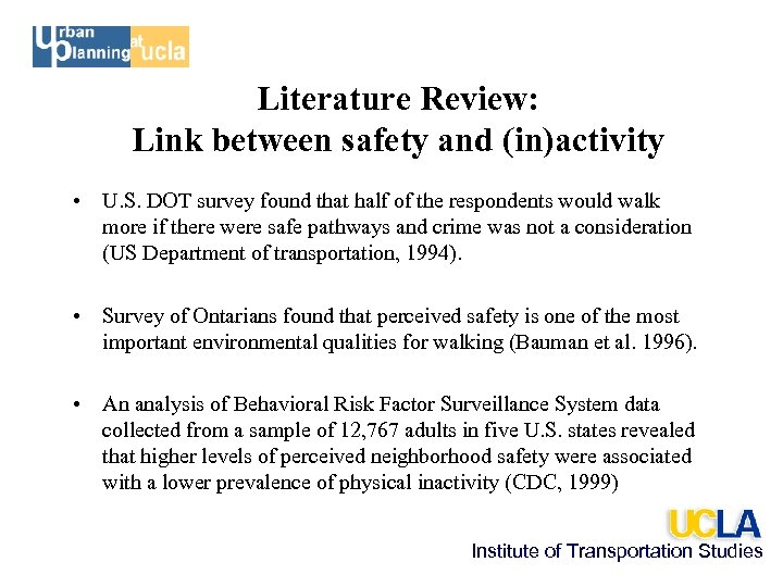 Literature Review: Link between safety and (in)activity • U. S. DOT survey found that