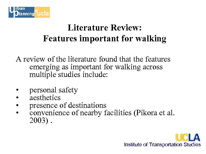 Literature Review: Features important for walking A review of the literature found that the