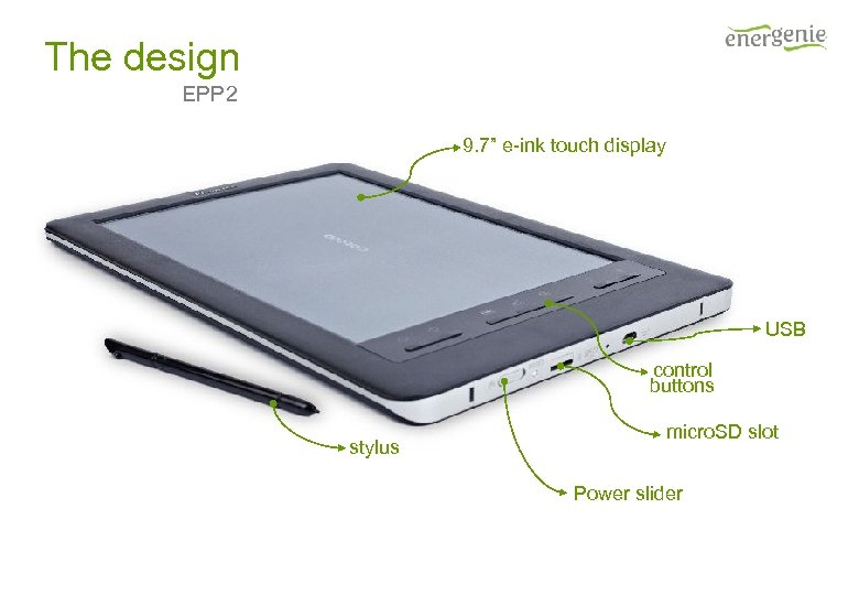 """The design EPP 2 9. 7"""" e-ink touch display USB control buttons stylus micro."""
