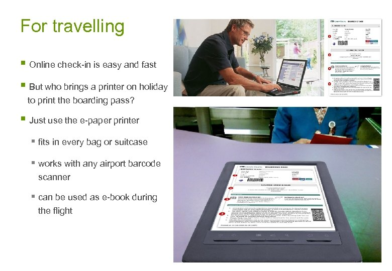 For travelling § Online check-in is easy and fast § But who brings a