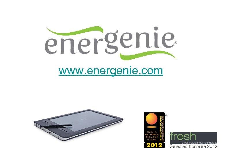 www. energenie. com Selected honoree 2012