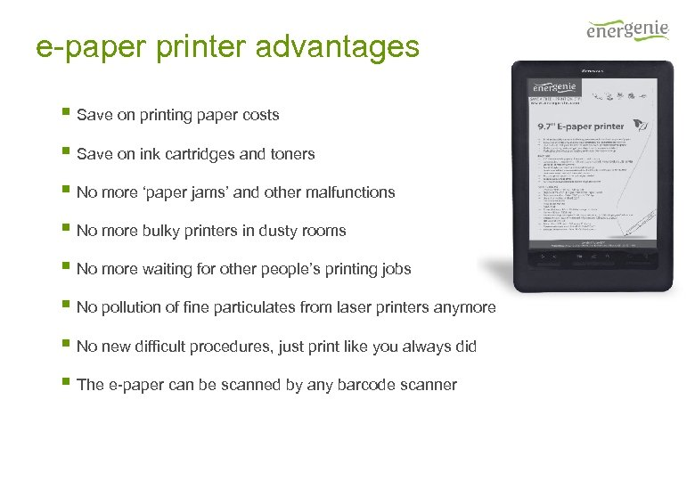 e-paper printer advantages § Save on printing paper costs § Save on ink cartridges
