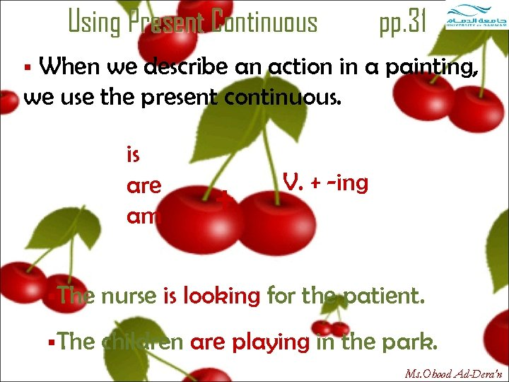 Using Present Continuous pp. 31 When we describe an action in a painting, we