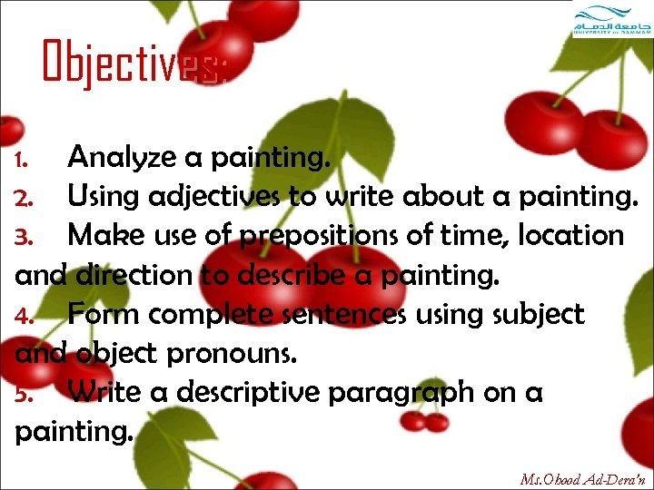 Objectives: Analyze a painting. Using adjectives to write about a painting. Make use of