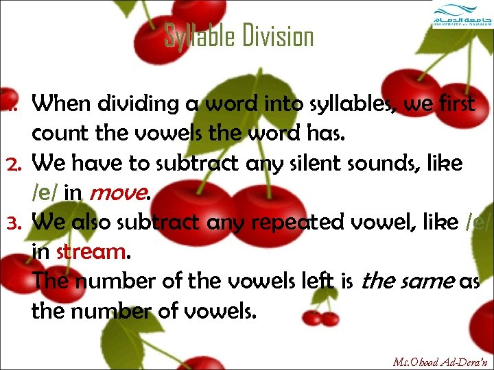 Syllable Division 1. When dividing a word into syllables, we first count the vowels