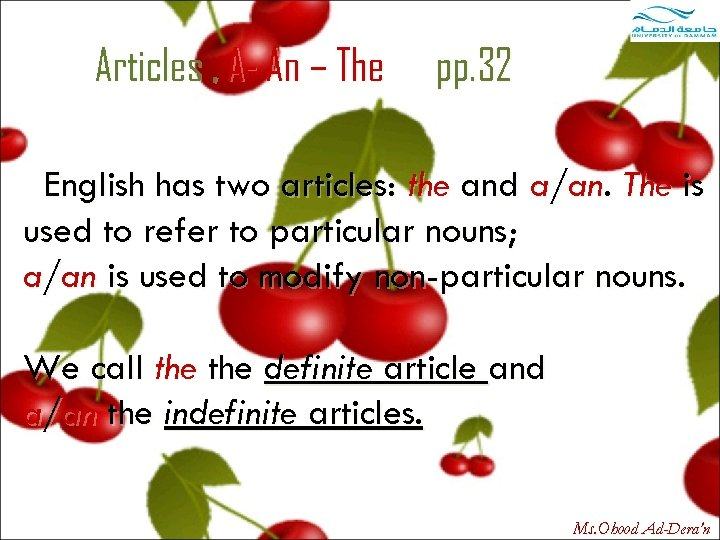 Articles , A- An – The pp. 32 English has two articles: the and