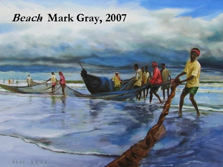Beach Mark Gray, 2007 -