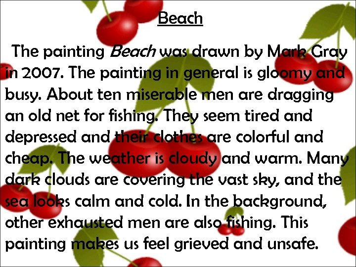 Beach The painting Beach was drawn by Mark Gray in 2007. The painting in