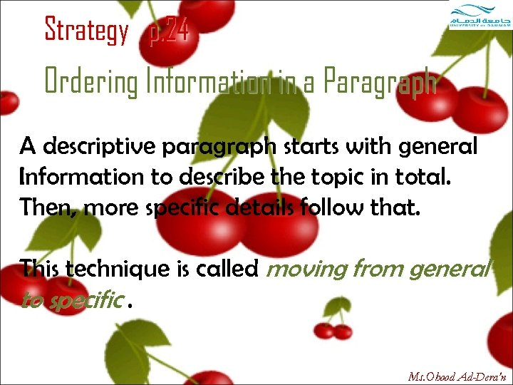 Strategy p. 24 Ordering Information in a Paragraph A descriptive paragraph starts with general