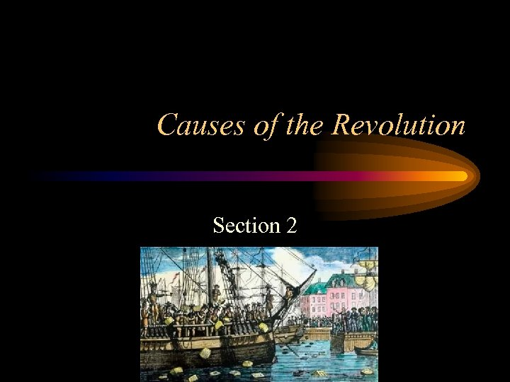 Causes of the Revolution Section 2