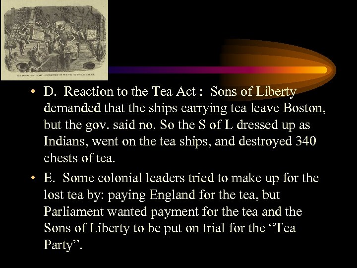• D. Reaction to the Tea Act : Sons of Liberty demanded that