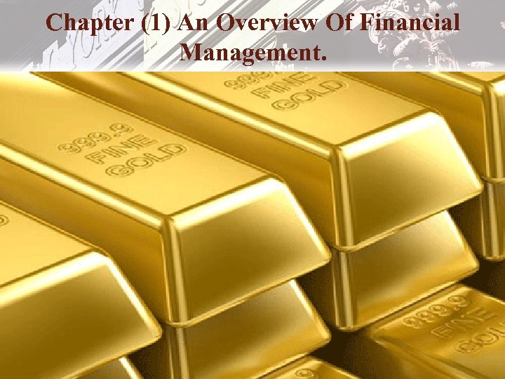 Chapter (1) An Overview Of Financial Management. Copyright © 2006 Pearson Addison-Wesley. All rights