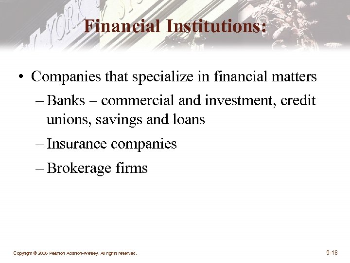 Financial Institutions: • Companies that specialize in financial matters – Banks – commercial and