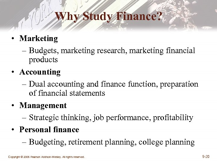 Why Study Finance? • Marketing – Budgets, marketing research, marketing financial products • Accounting