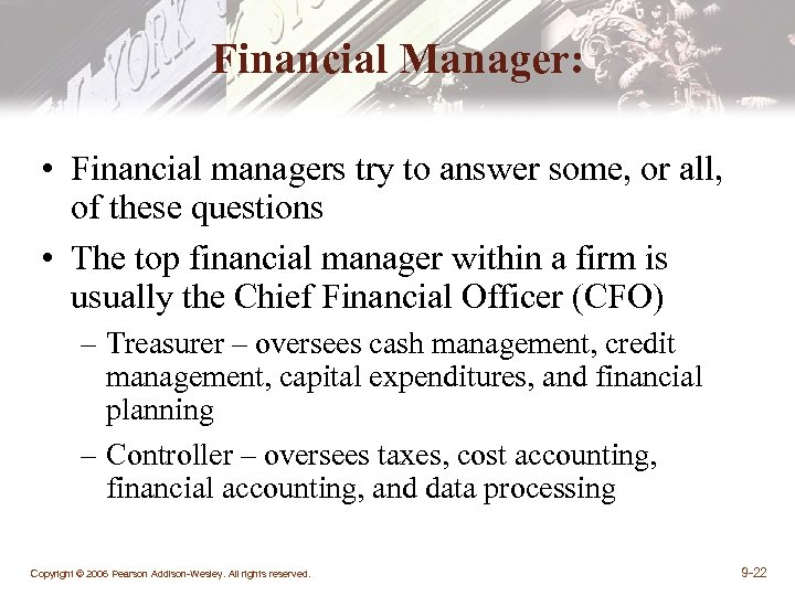 Financial Manager: • Financial managers try to answer some, or all, of these questions