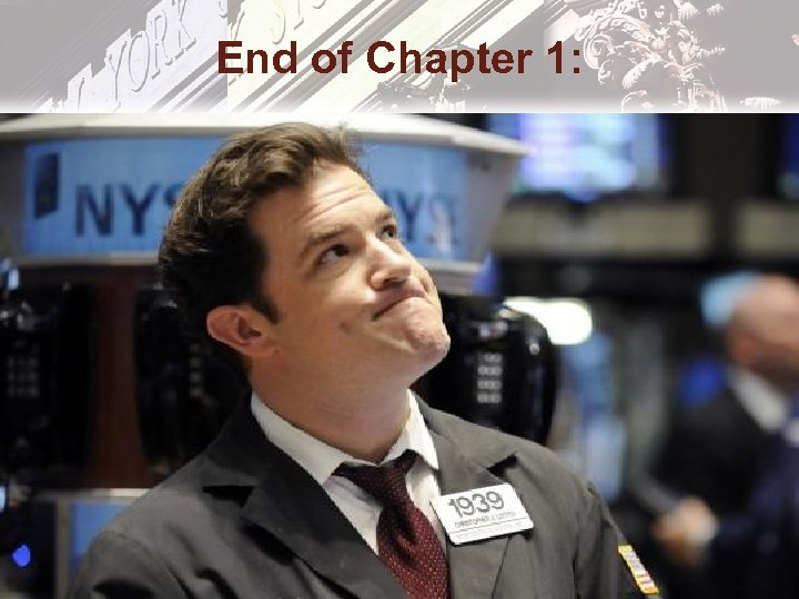 End of Chapter 1: Copyright © 2006 Pearson Addison-Wesley. All rights reserved. 9 -33