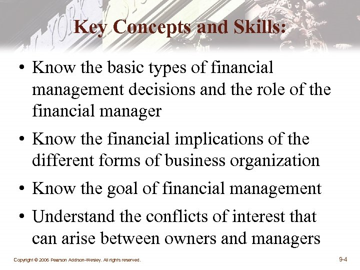 Key Concepts and Skills: • Know the basic types of financial management decisions and