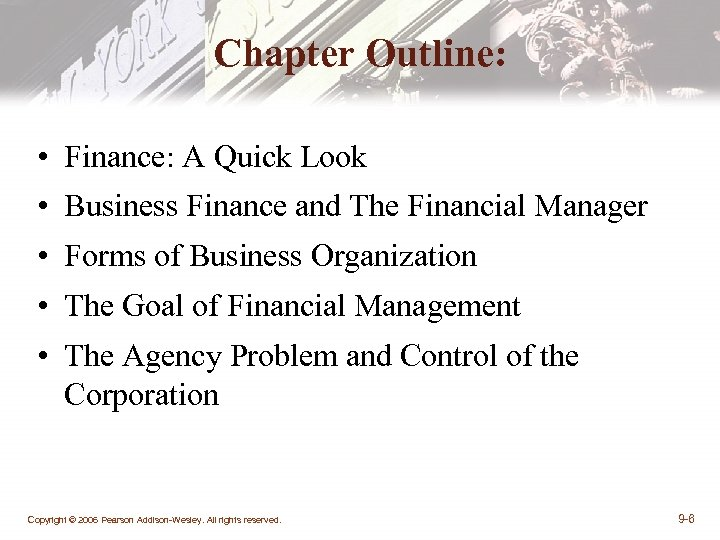 Chapter Outline: • Finance: A Quick Look • Business Finance and The Financial Manager