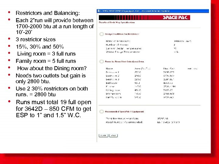 """• • • Restrictors and Balancing: Each 2""""run will provide between 1700 -2000"""