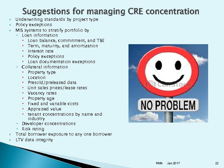 Suggestions for managing CRE concentration Underwriting standards by project type Policy exceptions MIS