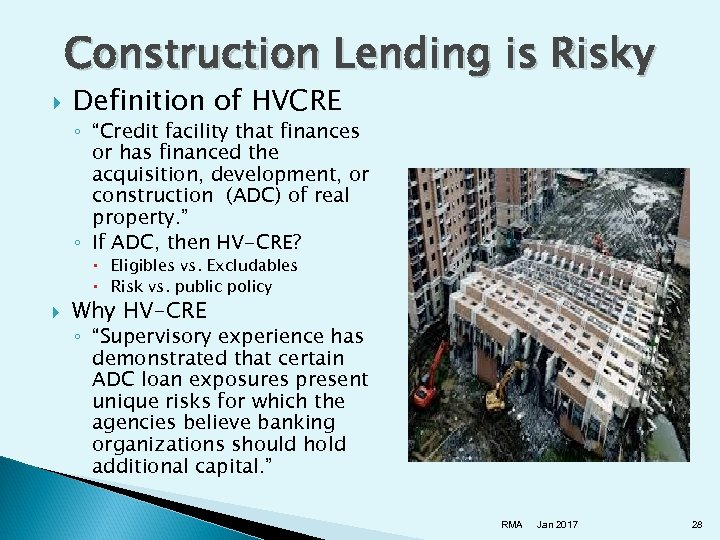 "Construction Lending is Risky Definition of HVCRE ◦ ""Credit facility that finances or has"