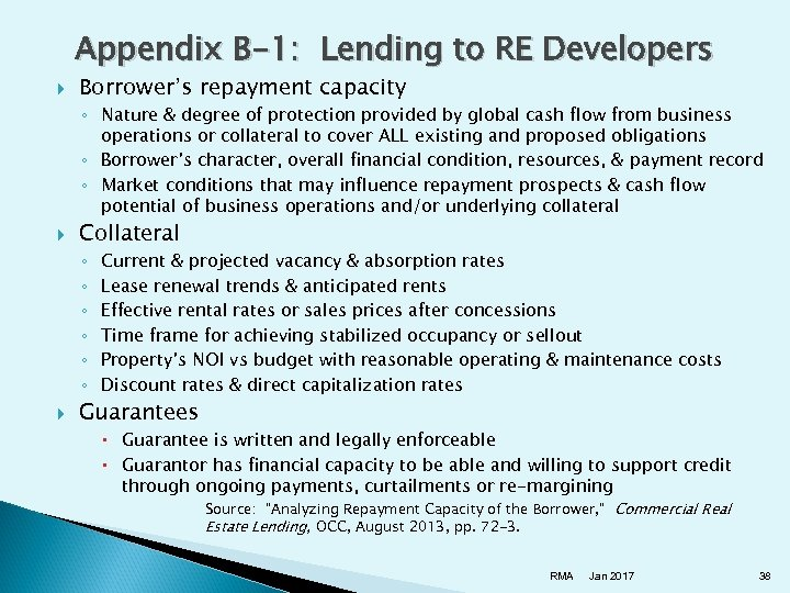 Appendix B-1: Lending to RE Developers Borrower's repayment capacity ◦ Nature & degree of