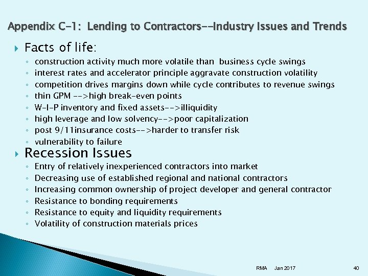 Appendix C-1: Lending to Contractors--Industry Issues and Trends Facts of life: ◦ ◦ ◦