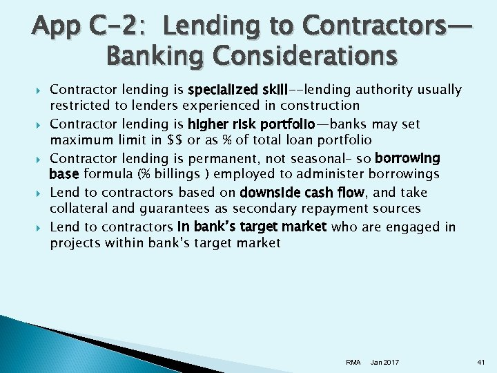App C-2: Lending to Contractors— Banking Considerations Contractor lending is specialized skill--lending authority usually