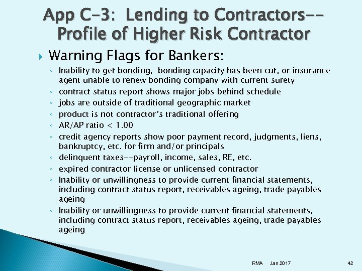 App C-3: Lending to Contractors-Profile of Higher Risk Contractor Warning Flags for Bankers: ◦