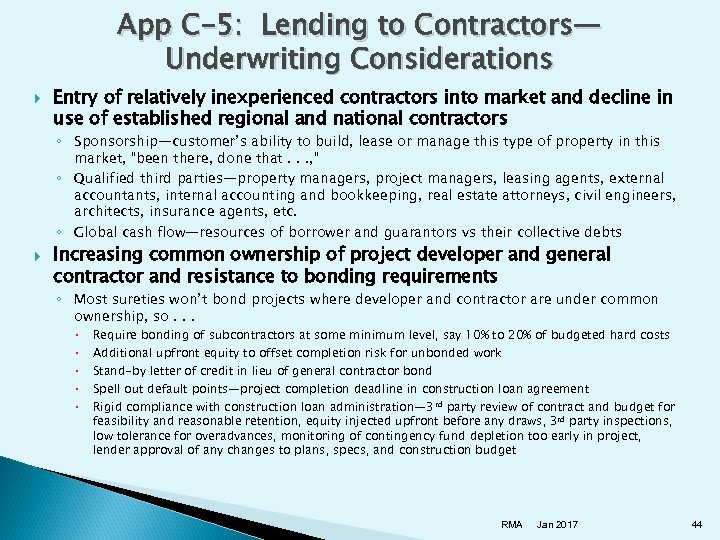 App C-5: Lending to Contractors— Underwriting Considerations Entry of relatively inexperienced contractors into market