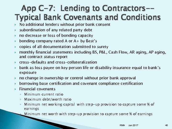 App C-7: Lending to Contractors-Typical Bank Covenants and Conditions No additional lenders without prior