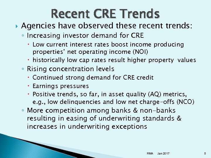 Recent CRE Trends Agencies have observed these recent trends: ◦ Increasing investor demand