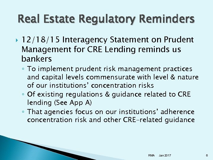 Real Estate Regulatory Reminders 12/18/15 Interagency Statement on Prudent Management for CRE Lending reminds