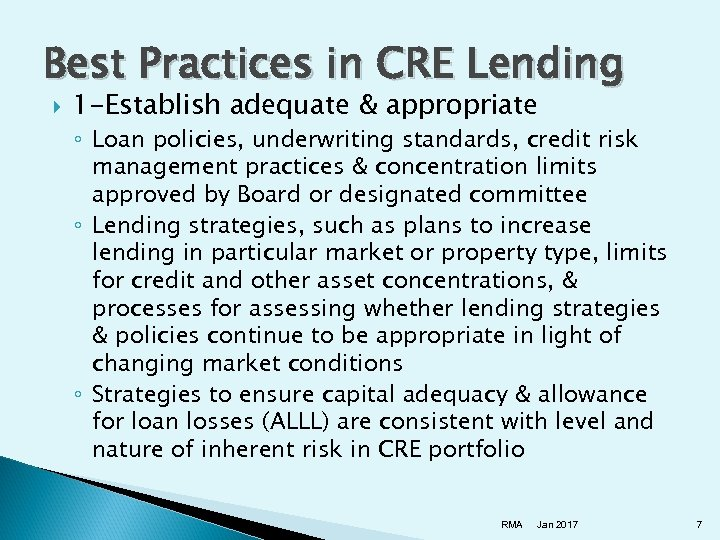 Best Practices in CRE Lending 1 -Establish adequate & appropriate ◦ Loan policies, underwriting