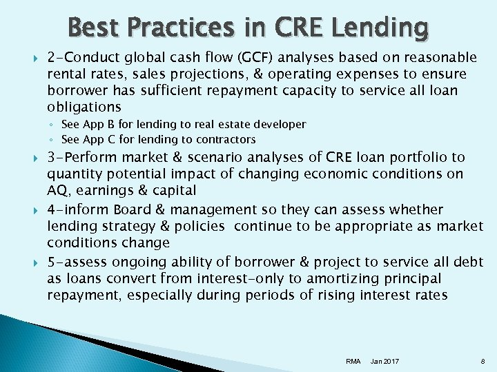 Best Practices in CRE Lending 2 -Conduct global cash flow (GCF) analyses based on