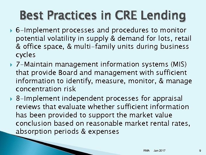 Best Practices in CRE Lending 6 -Implement processes and procedures to monitor potential volatility