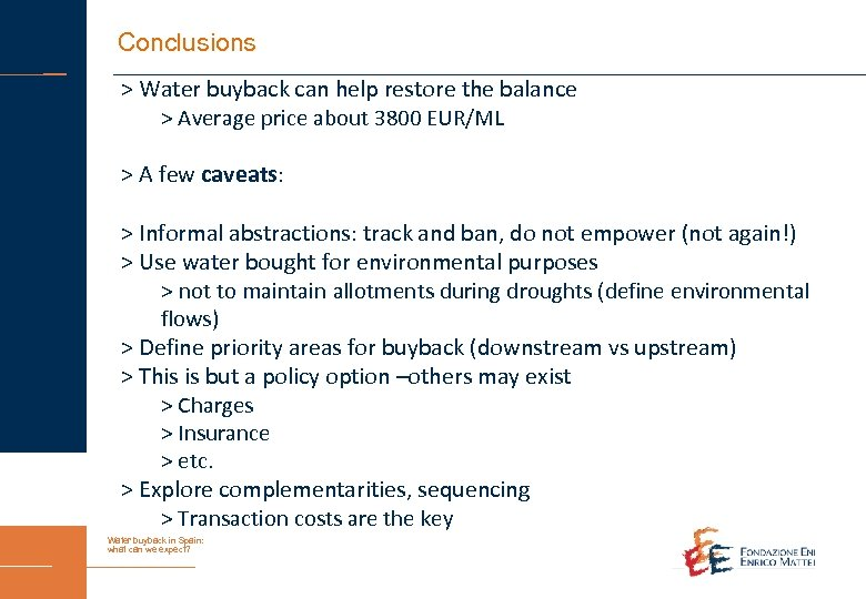 Conclusions > Water buyback can help restore the balance > Average price about 3800