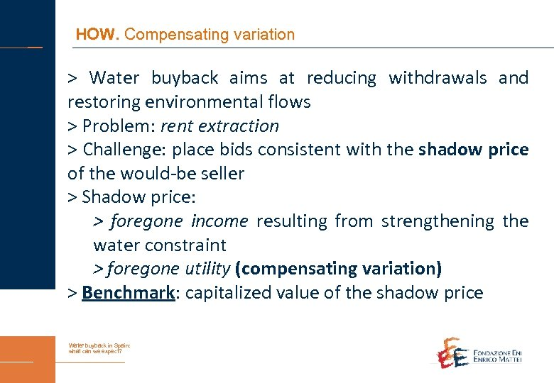 HOW. Compensating variation > Water buyback aims at reducing withdrawals and restoring environmental flows