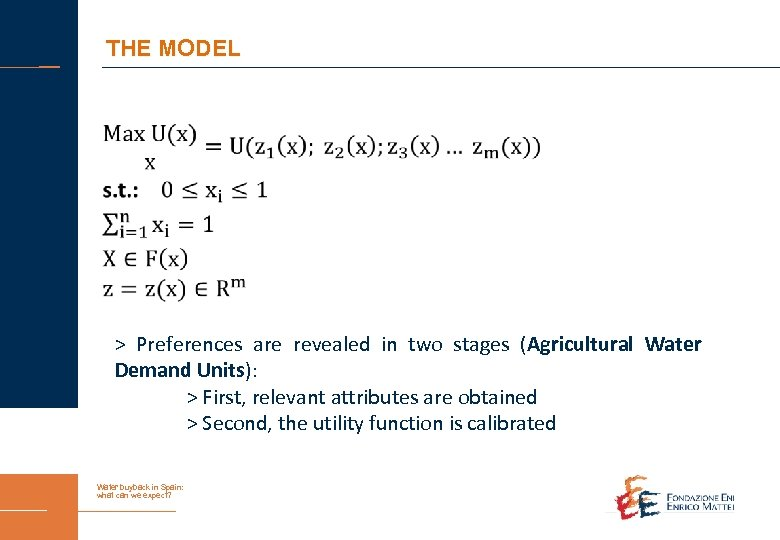 THE MODEL > Preferences are revealed in two stages (Agricultural Water Demand Units): >