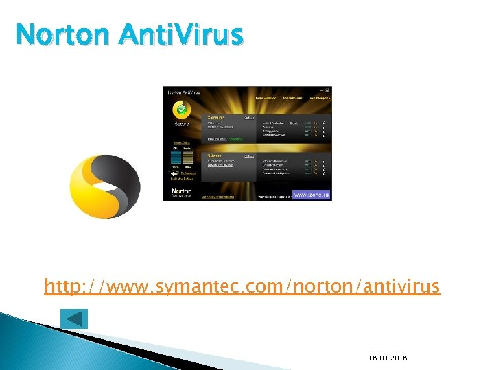 Norton Anti. Virus http: //www. symantec. com/norton/antivirus 18. 03. 2018