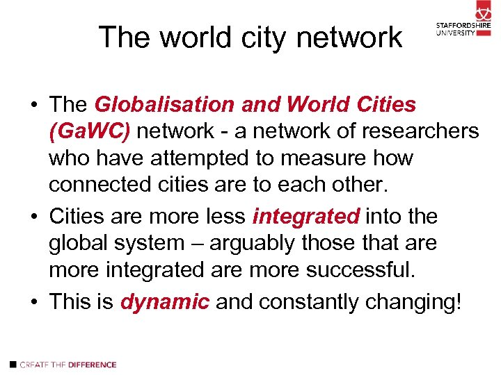 The world city network • The Globalisation and World Cities (Ga. WC) network -
