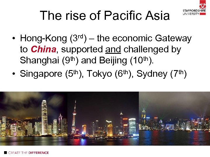 The rise of Pacific Asia • Hong-Kong (3 rd) – the economic Gateway to