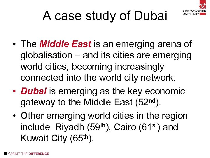 A case study of Dubai • The Middle East is an emerging arena of